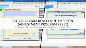 adjustment program epson l200 reset printer download tutorial reset printer epson l120 l1300 l310 l1800 l220 l360