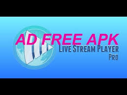adfree apk new ad free apk live player pro october 14th 2017