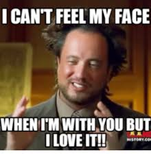 My Face Meme - 25 best memes about i cant feel my face i cant feel my face