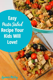 yummy pasta salad how to get your kid to eat vegetables space adventures pasta salad