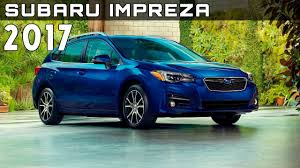 hatchback subaru 2017 2017 subaru impreza review rendered price specs release date youtube