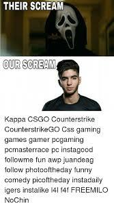 Meme Kappa - their scream ceed ago our scream kappa csgo counterstrike