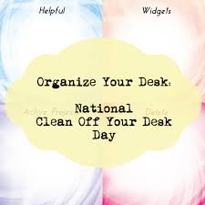 Organize Your Desk by Organize Your Desktop National Clean Off Your Desk Day