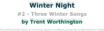 2 three winter songs by trent worthington if soundcloud
