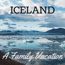 iceland a family vacation and guide on how to visit with your family