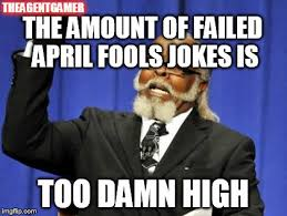 Meme Fails - april fools joke fails imgflip