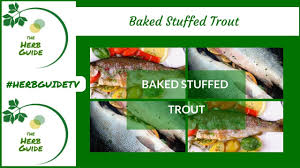 baked stuffed trout youtube
