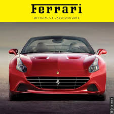 ferrari car 2016 ferrari 2016 wall calendar official gt calendar universe