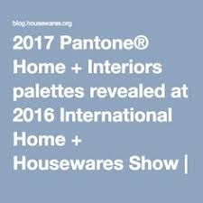 international home interiors pantone view home interior s s 2017 mode information gmbh