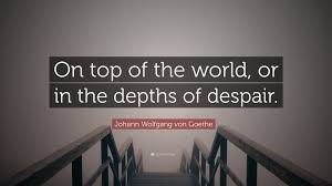 quote about design interior johann wolfgang von goethe quote u201con top of the world or in the