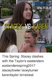 Stacey Meme - spring 2017 vs are eastenders this spring stacey clashes with the