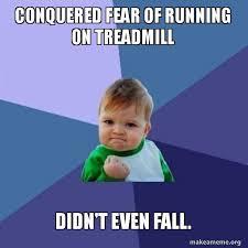 Running Kid Meme - conquered fear of running on treadmill didn t even fall success
