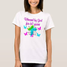 60 year birthday t shirts christian 60th birthday t shirts shirt designs zazzle
