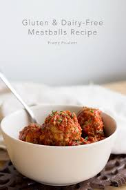 gluten and dairy free thanksgiving recipes gluten and dairy free meatballs recipe pretty prudent
