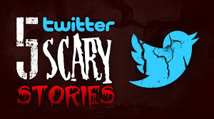 5 true twitter scary stories youtube