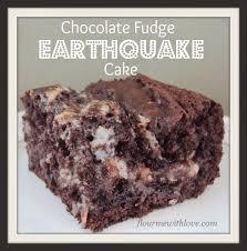 chocolate fudge earthquake cake flour me with love