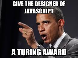 Meme Generator Javascript - give the designer of javascript a turing award obama medal2