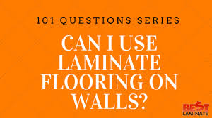 Laminate Flooring On Walls Can I Use Laminate Flooring On Walls