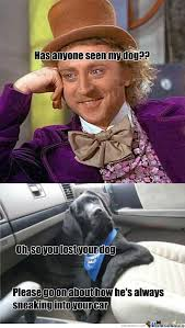 condescending wonka s dog by ravengrl meme center