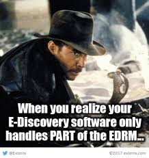 Indiana Jones Meme - friday funnies exterro s e discovery meme series why d it have to