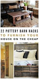 17 best images about modern home on pinterest toys family 22 pottery barn hacks to furnish your home on the cheap