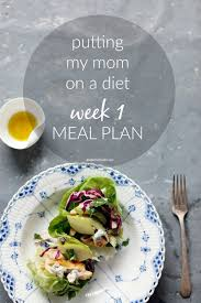 putting my mom on a diet week 1 meal plan and weigh in andie