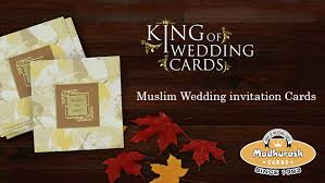 islamic wedding invitations madhurash cards king of wedding cards