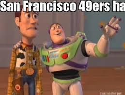 San Francisco 49ers Memes - meme maker san francisco 49ers haters everywhere