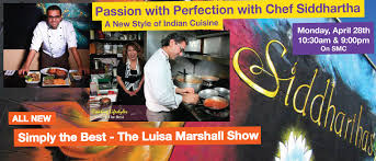 chef cuisine tv with perfection with chef siddhartha a style of
