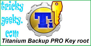 titanium backup pro apk no root titanium backup pro cracked apk for android tricky geeky
