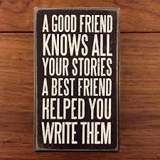 a good friend knows all your stories wooden box sign 3 x 5