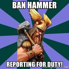 Ban Hammer Meme - view topic ban hammer