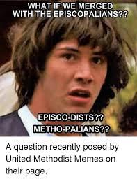 United Methodist Memes - 25 best memes about episcopal church meme and memes