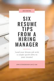 Sample Resume For Career Change by Six Resume Tips From A Hiring Manager Career Advice Career And