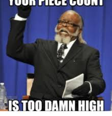 Too Damn High Meme - is too damn high too damn high meme on me me