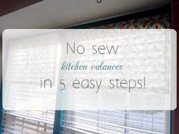 Easy No Sew Curtains No Sew Kitchen Valances In 5 Easy Steps My Crafty Spot When