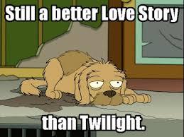Still A Better Lovestory Than Twilight Meme - still a better love story than twilight still a better love