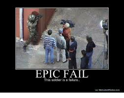 Fail Meme - epic fail this soldier is a failure vo motivated photoscom fail