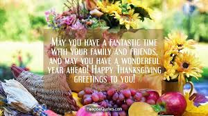 Thanksgiving Greetings Friends May You Have A Fantastic Time With Your Family And Friends And May