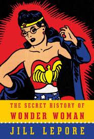 secret history woman jill lepore