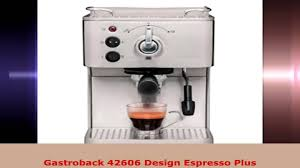 gastroback 42612 design espressomaschine advanced pro g gastroback 42606 design espresso plus
