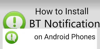how to install apk on android phone how to install bt notification apk for android phones