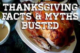 myths and facts to impress your family at thanksgiving dinner