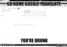 Translate Meme - google translate by tomapples meme center