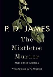 by p d the mistletoe murder and other stories by p d grosse