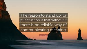 quote punctuation meaning lynne truss quote u201cthe reason to stand up for punctuation is that