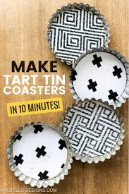 how to make coasters from tart tins in 10 minutes u2022 grillo designs