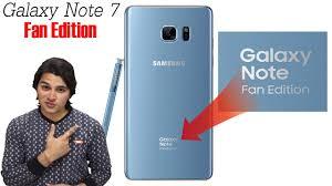 galaxy note 7 fan edition hindi galaxy note 7 fan edition return of king youtube
