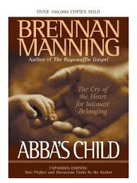 abba u0027s child the cry of the heart for intimate belonging by