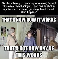 Flu Shot Meme - that s not how flu shots work